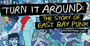 'Turn It Around: The Story Of East Bay Punk' To Premiere May 31st
